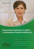 Cellary Mieczysława - Sprawozdania finansowe za 2009 r w jednostkach finansów publicznych