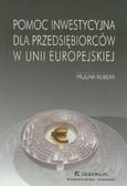Kubera Paulina - Pomoc inwestycyjna dla przedsiębiorców w Unii Europejskiej