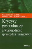 Kutera Małgorzata, Surdykowska Stanisława T. - Kryzysy gospodarcze a wiarygodność sprawozdań finansowych