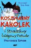 Simon Francesca - Koszmarny Karolek i straszliwy śniegowy potwór