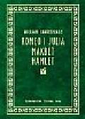 Shakespeare William - Romeo i Julia Makbet Hamlet