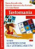 Kowalewska Maria - Testomania Testy kompetencyjne dla szóstoklasistów. sprawdziany dla uczniów kończących szkołę podstawową