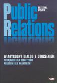 Wojcik Krystyna - Public relations. Wiarygodny dialog z otoczeniem. Podręcznik dla teoretyków. Poradnik dla praktyków.