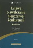 Nowińska Ewa, Vall Michał - Ustawa o zwalczaniu nieuczciwej konkurencji Komentarz