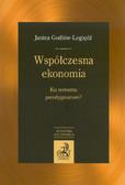 Godłów-Legiędź Janina - Współczesna ekonomia. Ku nowemu paradygmatowi ?