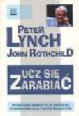 Lynch P., Rothchild J. - Ucz się zarabiać
