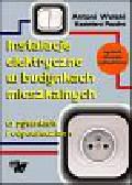 Wolski Antoni, Pazdro Kazimierz - Instalacje elektryczne w budynkach mieszkalnych w pytaniach i odpowiedziach