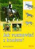 Diacont Kerstin - Jak rozmawiać z koniem