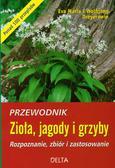 Dreyer Eva, Dreyer Wolfgang - Zioła jagody i grzyby Przewodnik. ponad 100 przepisów