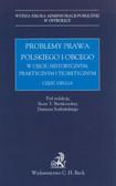 Problemy prawa polskiego i obcego w ujęciu historycznym praktycznym i teoretycznym część 2