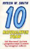 Smith H.W. - 10 naturalnych praw. Jak kierować życiem i gospodarować czasem, by osiągnąć sukces