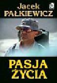 Pałkiewicz Jacek - Pasja życia