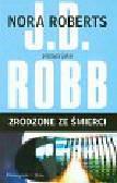 Roberts Nora - Zrodzone ze śmierci