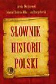 Maciszewski Jarema, Choińska-Mika Jolanta, Dzięgielewski Jan - Słownik historii Polski