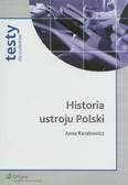 Karabowicz Anna - Historia ustroju Polski. Testy dla studentów