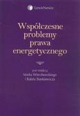 Współczesne problemy prawa energetycznego