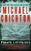 Crichton Michael - Pirate Latitudes
