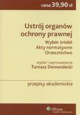 Demendecki Tomasz - Ustrój organów ochrony prawnej. Wybór źródeł, akty normatywne, orzecznictwo.