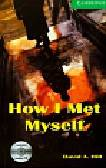 Hill David A. - Cambridge English Readers 3 How I met myself with CD