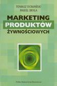 Domański Tomasz, Bryła Paweł - Marketing produktów żywnościowych
