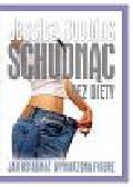 Robbins Jessica - Schudnąć bez diety. Jak osiągnąć wymarzoną figurę