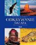 Badowski Ryszard - Odkrywanie świata. Polacy na sześciu kontynentach