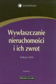 Woś Tadeusz - Wywłaszczanie nieruchomości i ich zwrot