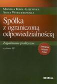 Król-Gajewska Monika, Wyrzykowska Anna - Spółka z ograniczoną odpowiedzialnością Zagadnienia praktyczne
