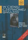 W cieniu czerwonej gwiazdy. Zbrodnie sowieckie na Polakach 1917-1956. W 70 rocznicę Katynia