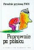 Kubiak-Sokół Aleksandra - Poprawnie po polsku Poradnik językowy PWN