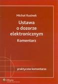 Rusinek Michał - Ustawa o dozorze elektronicznym Komentarz