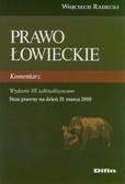 Radecki Wojciech - Prawo łowieckie. Komentarz. Wydanie 3 zaktualizowane