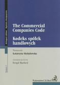 The Commercial Companies Code Kodeks spółek handlowych. wersja polsko-angielska