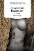 Cherezińska Elżbieta - Ja jestem Halderd. Północna Droga