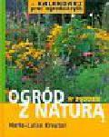 Kreuter Marie-Luise - Ogród w zgodzie z naturą + Kalendarz prac ogrodniczych