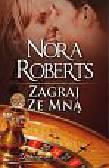 Roberts Nora - Zagraj ze mną