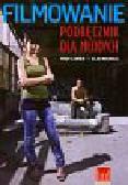 Lanier Troy, Nichols Clay - Filmowanie Podręcznik dla młodych