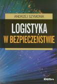 Szymonik Andrzej - Logistyka w bezpieczeństwie