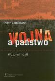 Chmielarz Piotr - Wojna a państwo Wczoraj i dziś