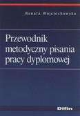 Wojciechowska Renata - Przewodnik metodyczny pisania pracy dyplomowej