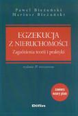 Bieżuński Paweł, Bieżuński Mariusz - Egzekucja z nieruchomości Zagadnienia teorii i praktyki
