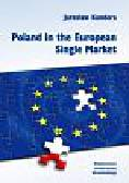 Kundera Jarosław - Poland in the European Single Market