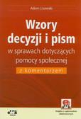 Lisowski Adam - Wzory decyzji i pism w sprawach dotyczących pomocy społecznej z komentarzem
