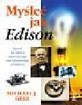 Gelb Michael J. - Myśleć jak Edison. Sposób na sukces największego amerykańskiego wynalazcy