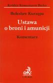 Kurzępa Bolesław - Ustawa o broni i amunicji. Komentarz