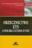 red. Bącal Adam - Orzecznictwo ETS a polska ustawa o VAT - 2010