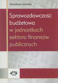 Szlachta Stanisława - Sprawozdawczość budżetowa w jednostkach sektora finansów publicznych