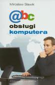 Sławik Mirosław - ABC obsługi komputera