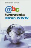 Sławik Mirosław - ABC tworzenia stron www
