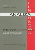 red. Hamrol Mirosław - Analiza finansowa przedsiębiorstwa. Ujęcie sytuacyjne